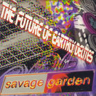 Savage Garden - The Future Of Early Delites CD1