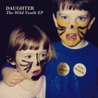 Daughter - The Wild Youth (EP)