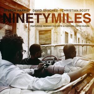 Ninety Miles (feat. David Sanchez, Christian Scott)