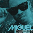 Miguel - Kaleidoscope Dream: The Water Preview (CDS)