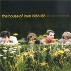 The House Of Love - 1986-88: The Creation Recordings (Remastered 2001)