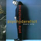 Pete Townshend - Psychoderelict (Music Only)