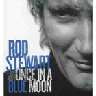 Rod Stewart - Once In A Blue Moon: The Lost Album