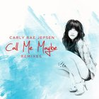 Carly Rae Jepsen - Call Me Maybe (Remixes) (Single)