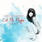 Carly Rae Jepsen - Call Me Maybe (Remixes) (Single)