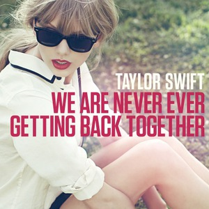 We Are Never Ever Getting Back Together (CDS)