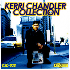 Kerri Chandler - The Kerri Chandler Collection