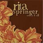 Rita Springer - Worth It All