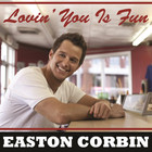 Easton Corbin - Lovin' You Is Fun (Single)