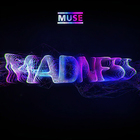 Muse - Madness (CDS)
