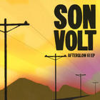 Son Volt - Afterglow 61 (EP)