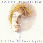Barry Manilow - If I Should Love Again (Reissue 1998)
