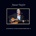 James Taylor - Acoustic Live & Rarities Vol. 2