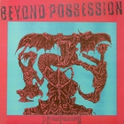 Is Beyond Possession (VINYL)