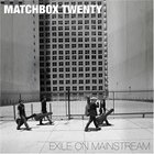 Matchbox Twenty - Exile On Mainstream CD1