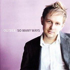 Oli Silk - So Many Ways
