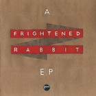 Frightened Rabbit - A Frightened Rabbit (EP)