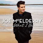 Joe McElderry - Here's What I Believe (Deluxe Edition)