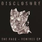 Disclosure - The Face (Remixes)