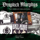 Dropkick Murphys - The Singles Collection (Volume 1 1996-1997)