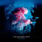 The Pineapple Thief - All The Wars CD1