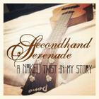 Secondhand Serenade - A Naked Twist In My Story