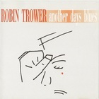 Robin Trower - Another Days Blues