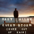 Gary Allan - Every Storm (Runs Out of Rain) (CDS)