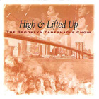 The Brooklyn Tabernacle Choir - High & Lifted Up