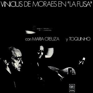 Vinicius de Moraes 'La Fusa' con Maria Creuza y Toquinho (with Maria Creuza & Toquinho) (Remastered 2010)