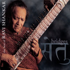 Bridges The Best Of Ravi Shankar