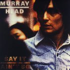 Murray Head - Say It Ain't So (Reissue 1999)