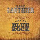 Mary Gauthier - Live At Blue Rock