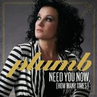 Need You Now (How Many Times) (CDS)