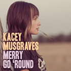 Kacey Musgraves - Merry Go 'Round (CDS)