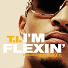 T.I. - I'm Flexin (CDS)