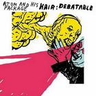 Hair Debatable (Live)