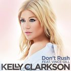 Kelly Clarkson - Don't Rush (Feat. Vince Gill) (CDS)