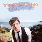 Owl City - When Can I See You Again (CDS)