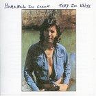 Tony Joe White - Homemade Ice Cream (Vinyl)