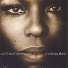 roberta flack - Softly With These Songs: The Best Of Roberta Flack