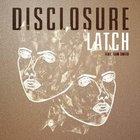 Disclosure - Latch (Feat. Sam Smith) (CDS)