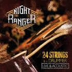 Night Ranger - 24 Strings & A Drummer (Live & Acoustic)