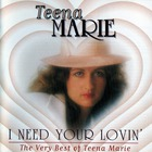 Teena Marie - I Need Your Lovin' (The Very Best Of Teena Marie)