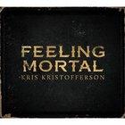 Kris Kristofferson - Feeling Mortal