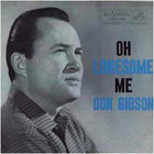 don gibson - Oh, Lonesome Me (Vinyl)