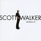 Scott Walker - Boy Child: The Best Of Scott Walker 1967-1970