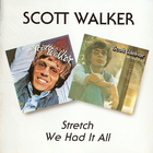 Scott Walker - Stretch / We Had It All