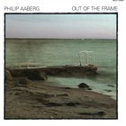Philip Aaberg - Out Of The Frame (Vinyl)