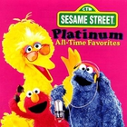 Sesame Street Platinum: All-Time Favorites